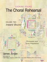 The Choral Rehearsal - Volume 2: Inward Bound