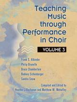 Teaching Music through Performance in Choir - Volume 3