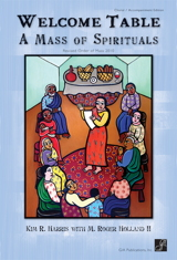 Welcome Table: A Mass of Spirituals