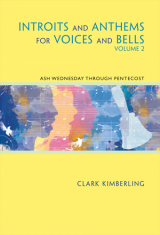 Introits and Anthems for Voices and Bells - Volume 2