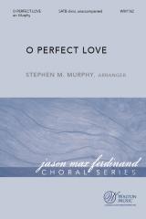 O Perfect Love