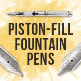 Piston Fill Fountain Pens