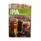 IPA: Brewing Techniquies, Recipes and the Evolution of IPA