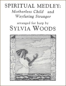 Spiritual Medley Harp Solo: Motherless Child & Wayfaring Stranger sheet music by Sylvia Woods