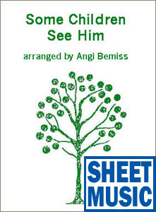 Some Children See Him <span class='blue'>Sheet Music</span> arranged by Angi Bemiss