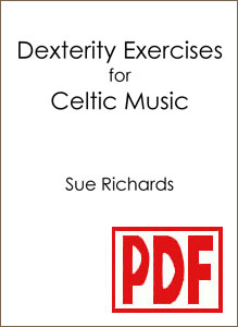 Dexterity Exercises for Celtic Music by Sue Richards <span class='red'>PDF Download</span>