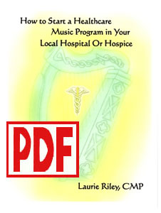 How to Start a Healthcare Music Program in Your Local Hospital by Laurie Riley <span class='red'>PDF Download</span>