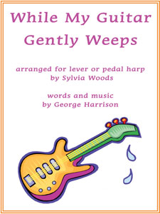 While My Guitar Gently Weeps by George Harrison arranged for harp by Sylvia Woods sheet music