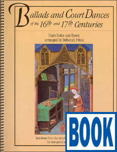 Ballads and Court Dances of the 16th and 17th Centuries <span class='blue'>Book</span> by Deborah Friou