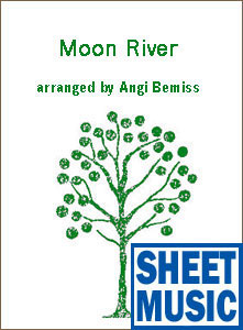 Moon River <span class='blue'>Sheet Music</span> arranged by Angi Bemiss