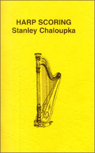 Harp Scoring book by Stanley Chaloupka