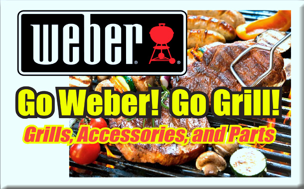 Go Weber!  Go Grill!  Grills, Accessories, and Parts