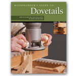 WOODWORKER'S GUIDE TO DOVETAILS BOOK