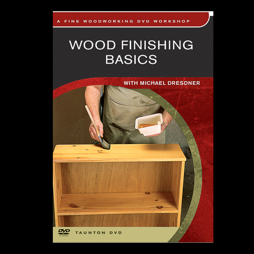 WOOD FINISHING BASICS WITH MICHAEL DRESDNER DVD