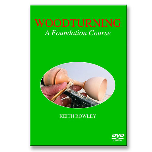 WOODTURNING: A FOUNDATION COURSE WITH KEITH ROWLEY DVD