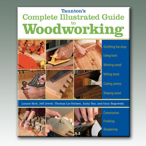 TAUNTONS COMPLETE ILLUSTRATED GUIDE TO WOODWORKING BOOK