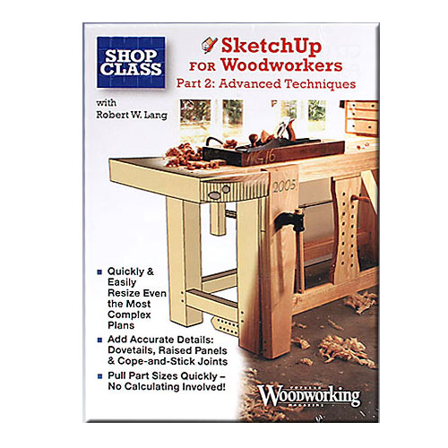 GOOGLE SKETCHUP FOR WOODWORKERS PART 2: ADVANCED TECHNIQUES CD