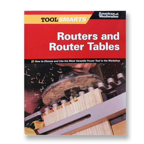 AMERICAN WOODWORKER - ROUTERS & ROUTER TABLES BOOK