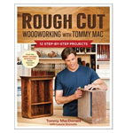 Rough Cut: Woodworking with Tommy Mac Book