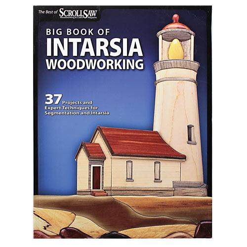 BIG BOOK OF INTARSIA WOODWORKING