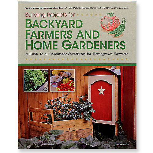 Building Projects for Backyard Farmers and Home Gardeners Book