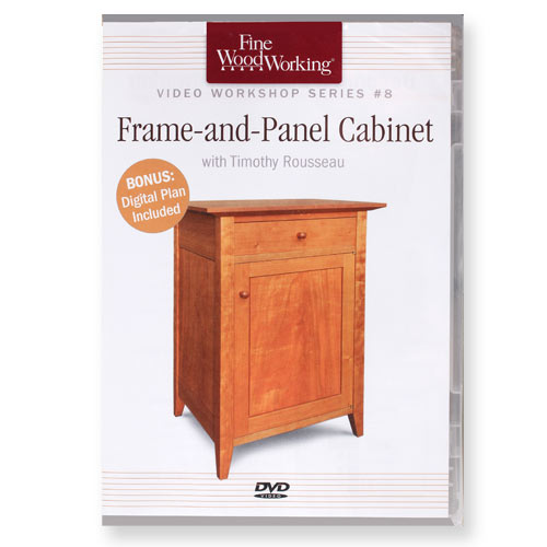 Fine Woodworking Frame-and-Panel Cabinet Project with Timothy Rousseau DVD
