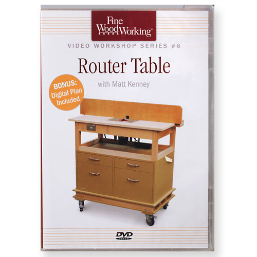 Fine Woodworking Router Table Project with Matt Kenney DVD