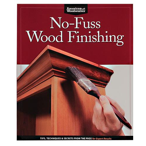 No-Fuss Wood Finishing Book