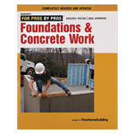 FOR PROS BY PROS - FOUNDATIONS & CONCRETE WORK BOOK