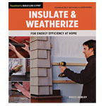 BUILD LIKE A PRO - INSULATE & WEATHERIZE FOR ENERGY EFFICIENCY AT HOME BOOK