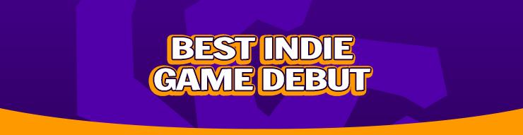 Best Indie Game Debut