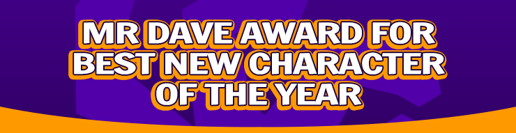 Mr. Dave Award for Best New Character of the Year