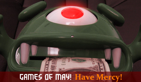 Games of May! Have Mercy!