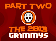 The 2013 Grimmys - Part Two