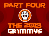 The 2013 Grimmys Part 4