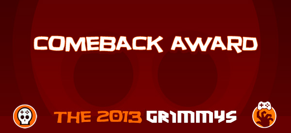 Comeback Award - The 2013 Grimmys