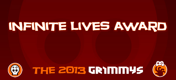 Infinite Lives Award - The 2013 Grimmys