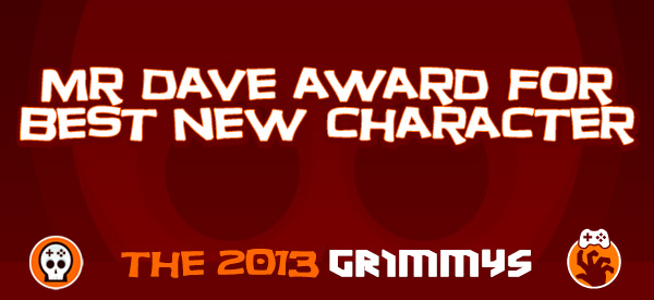 Mr. Dave Award for Best New Character - The 2013 Grimmys