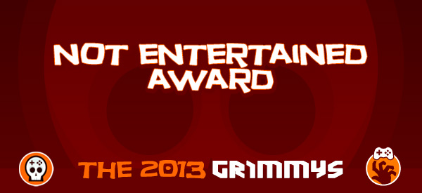 Not Entertained Award - The 2013 Grimmys