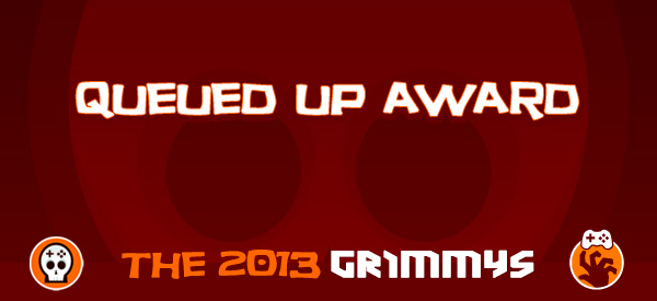 Queued Up Award - The 2013 Grimmys