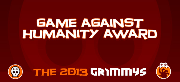 Game Against Humanity Award - The 2013 Grimmys
