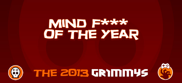 Mind F*** of the Year - The 2013 Grimmys
