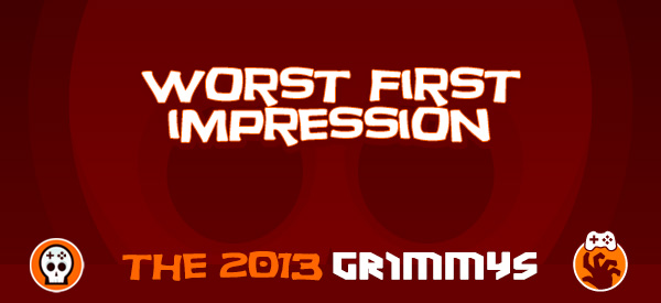Worst First Impression - The 2013 Grimmys