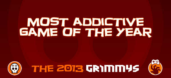 Most Addictive Game of the Year - The 2013 Grimmys