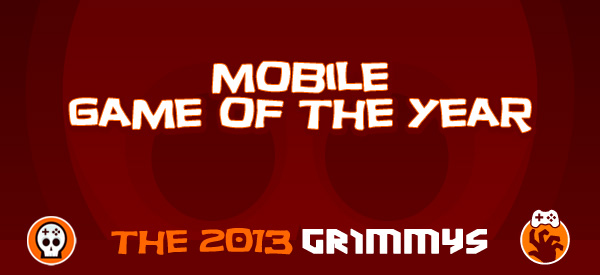 Mobile Game of the Year - The 2013 Grimmys