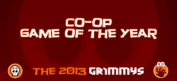 Co-op Game of the Year - The 2013 Grimmys