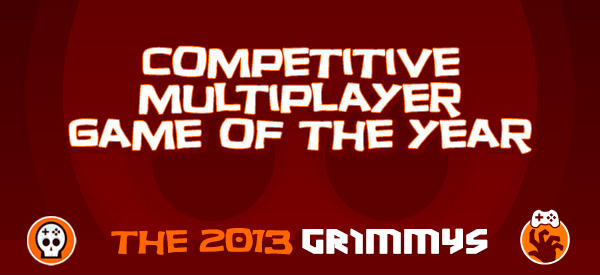 Competitive Multiplayer Game of the Year - The 2013 Grimmys