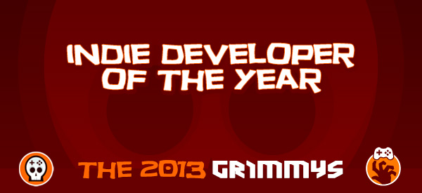 Indie Developer of the Year - The 2013 Grimmys