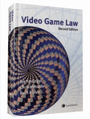 Video Game Law - 2nd Edition.
