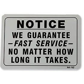 Notice Fast Service Joke Sign